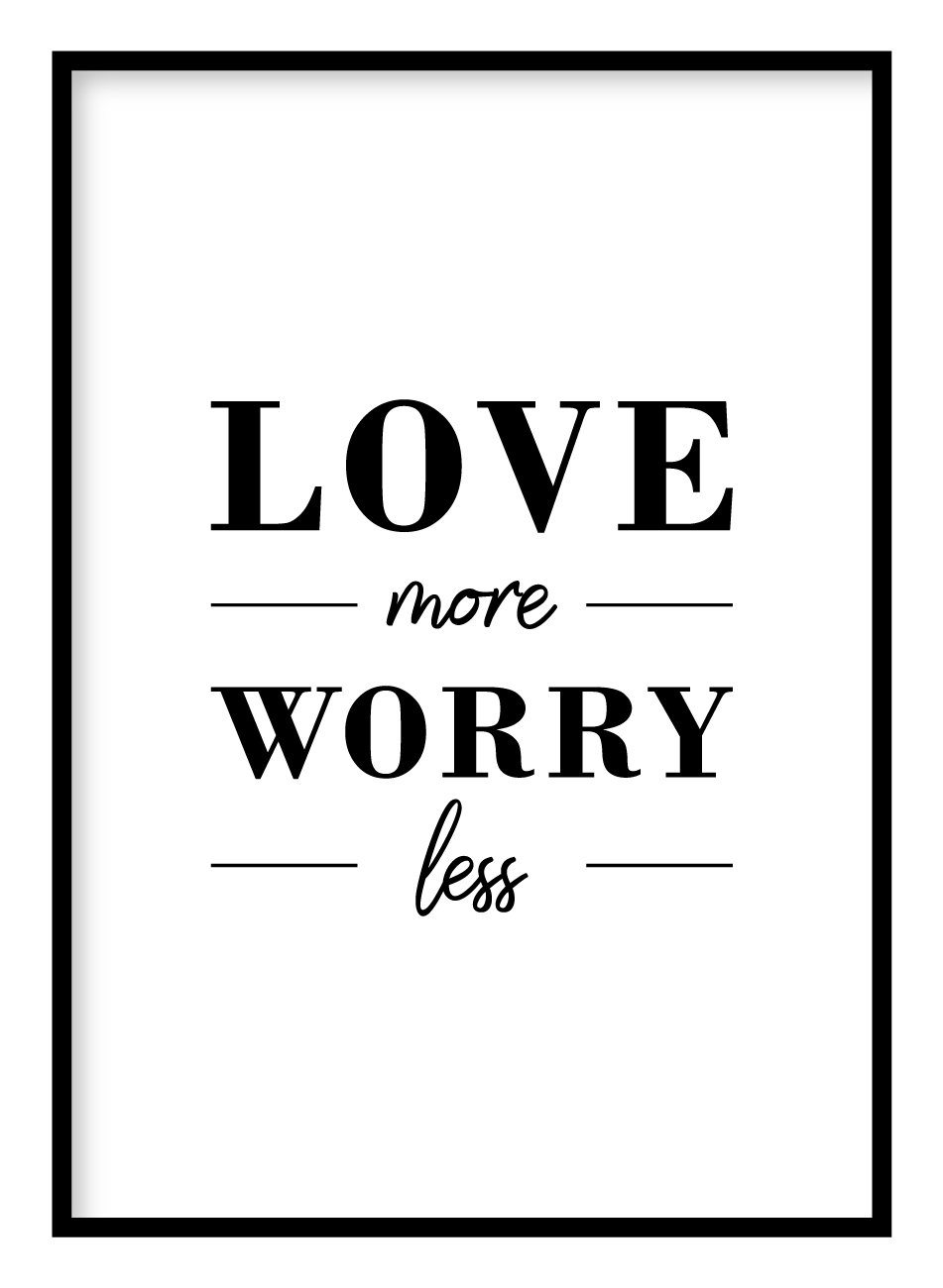 Love More Worry Less Poster Hidden Prints