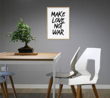 Load image into Gallery viewer, Make Love Not War Poster