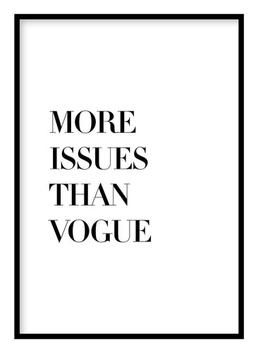 More Issues Than Vogue Poster - Hidden Prints