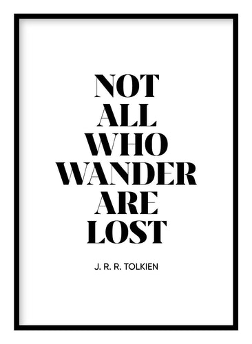 Not All Who Wander Are Lost Poster Hidden Prints