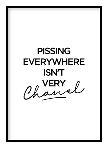 Pissing Everywhere Isn't Very Chanel Poster - Hidden Prints