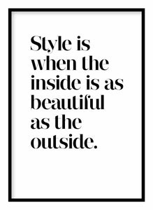 Style Is When The Inside Poster - Hidden Prints
