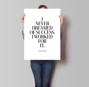 I Never Dreamed Of Success Poster - Hidden Prints