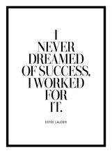 Load image into Gallery viewer, I Never Dreamed Of Success Poster - Hidden Prints