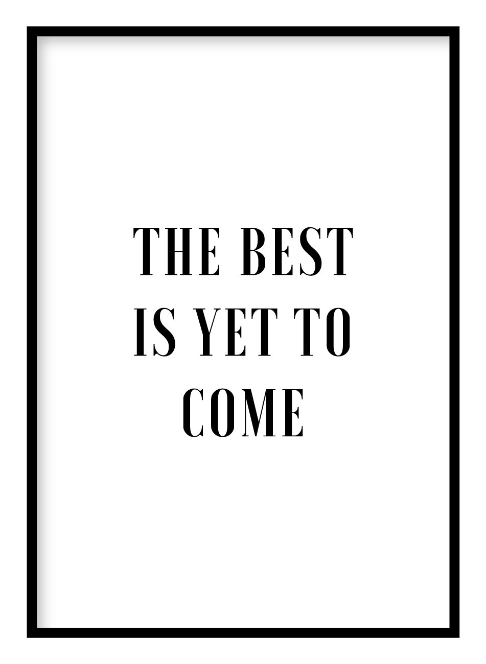 The Best Is Yet To Come Poster Hidden Prints