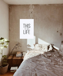 This Is The Life Poster - Hidden Prints