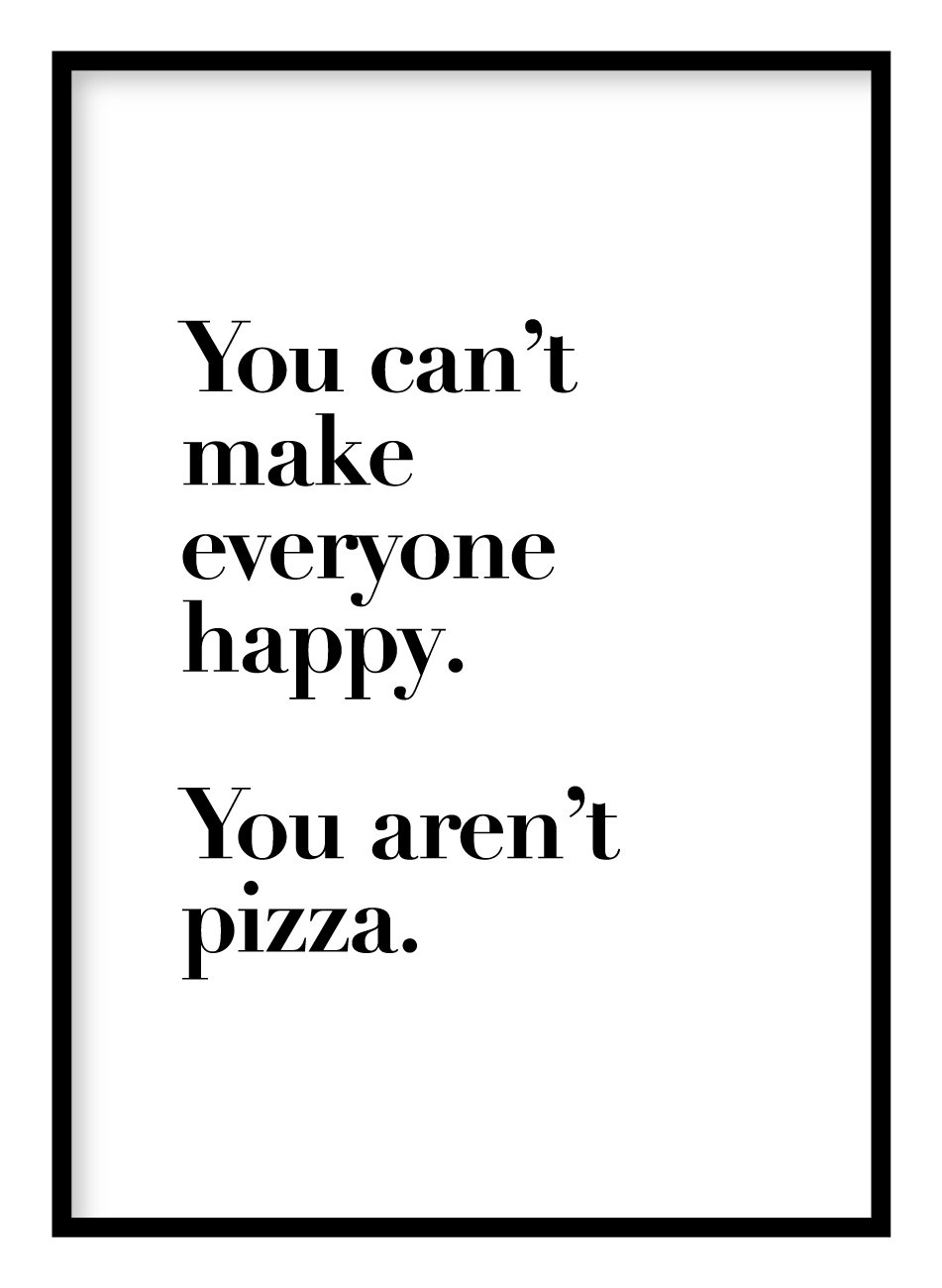 You Aren't Pizza Poster