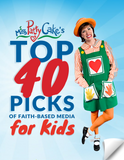 Miss PattyCake's Top 40 Picks: A Guide to Kids' Faith-Based Media