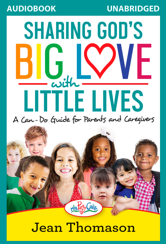 Sharing God's Big Love with Little Lives AUDIOBOOK UNABRIDGED and Read by Author