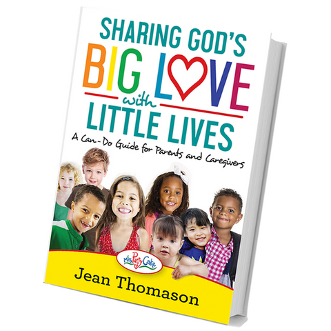 Sharing God's BIG LOVE With Little Lives (Book for Parents/Caregivers)