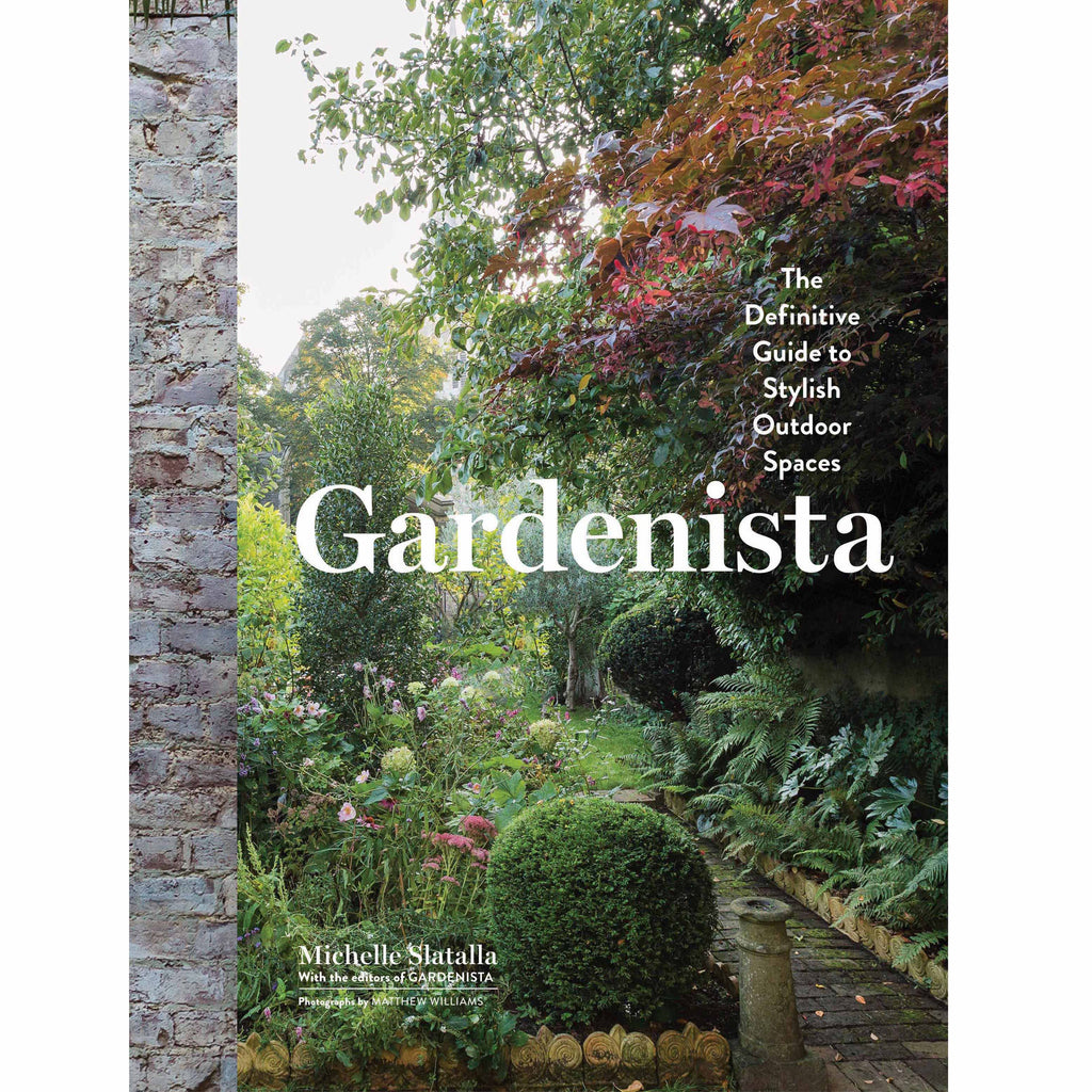 Gardenista: The Definitive Guide to Sylish Outdoor Spaces