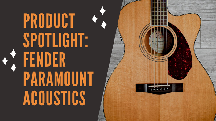 Product Spotlight: Fender Paramount Acoustics
