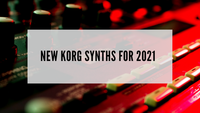 New Korg Synths For 2021