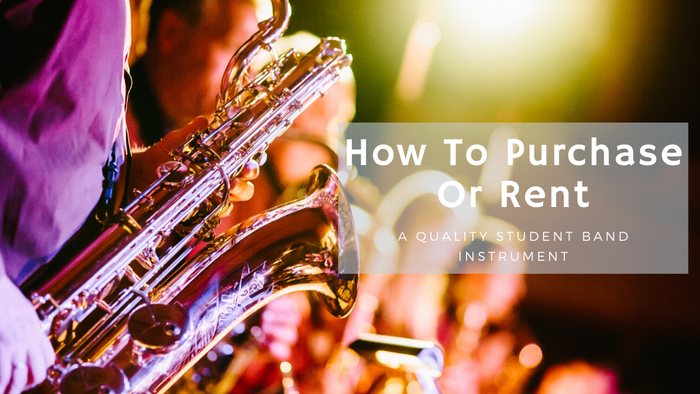 How To Purchase Or Rent A Quality Student Band Instrument