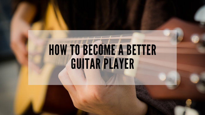 How to Become a Better Guitar Player