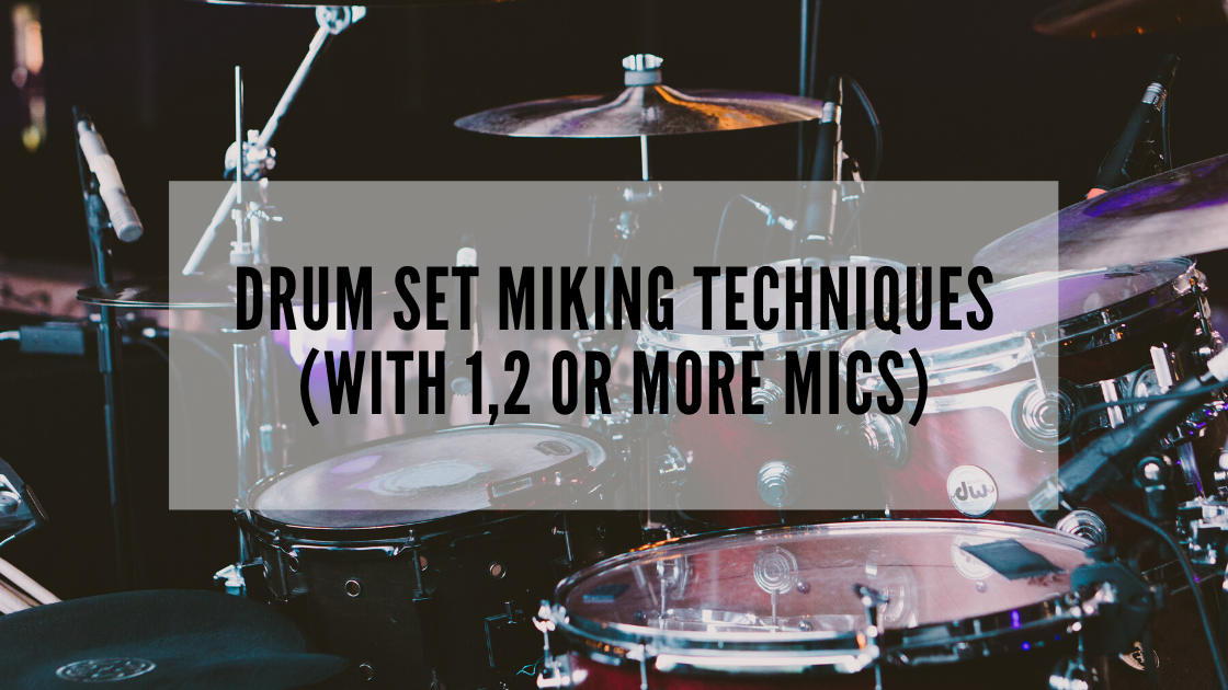Drum Set Miking Techniques (With 1,2 or More Mics)