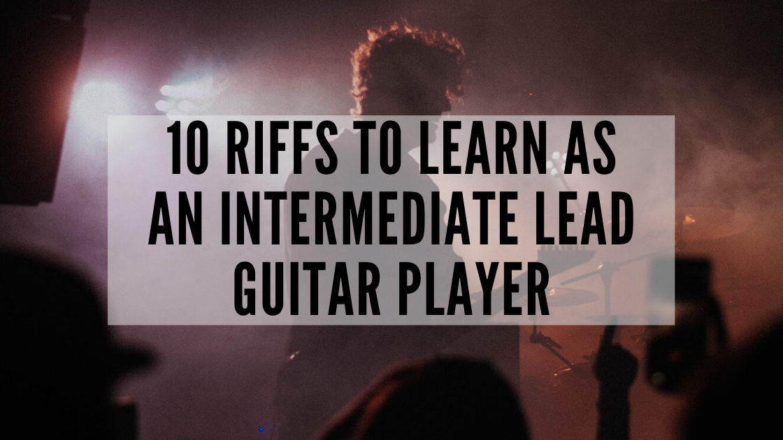10 Riffs to Learn as an Intermediate Lead Guitar Player (w/ TABS)