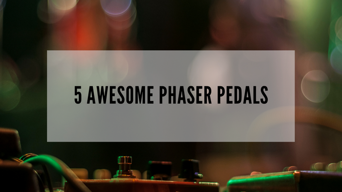 5 Awesome Phaser Pedals