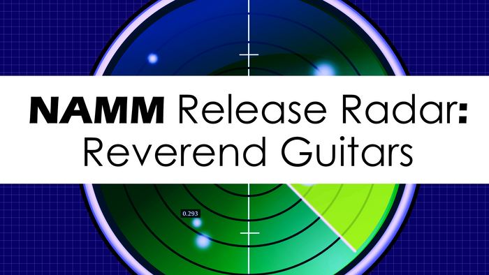 NAMM Release Radar: Reverend Guitars