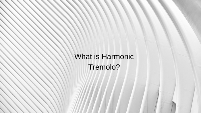 What Is Harmonic Tremolo