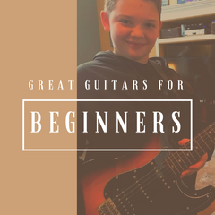 Great Guitars for Beginners