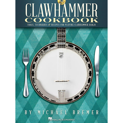 Clawhammer Cookbook: Tools, Techniques & Recipes For Playing Clawhammer Banjo - Octave Music Store