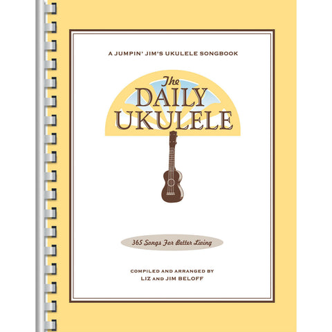 The Daily Ukulele: A Jumpin' Jim's Ukulele Songbook - Octave Music Store