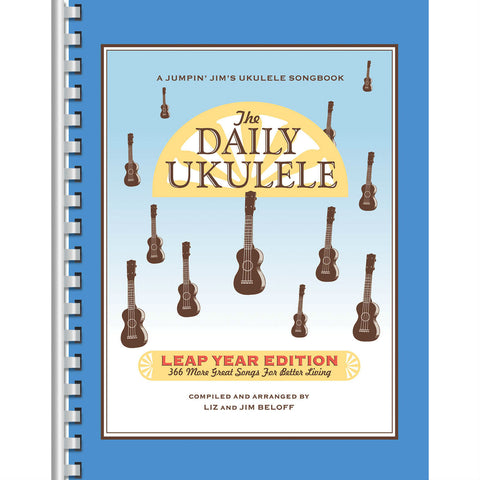 The Daily Ukulele: A Jumpin' Jim's Ukulele Songbook (Leap Year Edition) - Octave Music Store