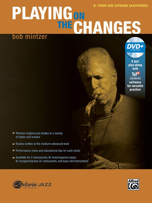 Playing On The Changes - Bob Mintzer - Bb Tenor and Soprano Saxophones