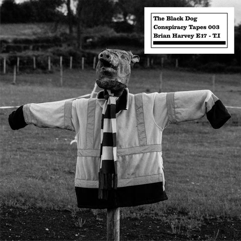 Conspiracy Tapes 003 Brian Harvey E17 - T.I by The Black Dog (Downloads)
