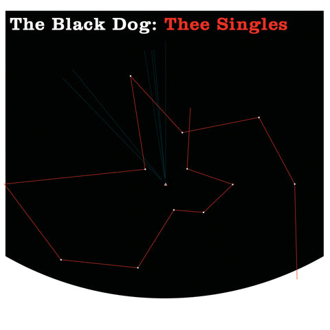 Thee Singles by The Black Dog (Downloads)