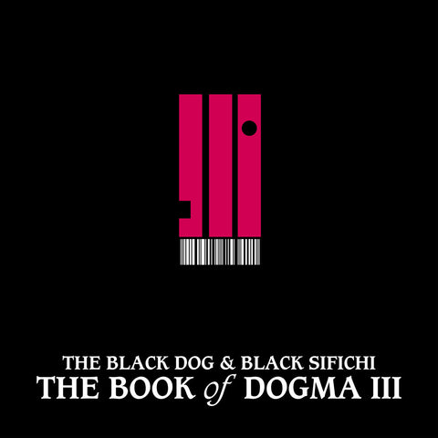 The Book of Dogma III by The Black Dog & Black Sifichi (Downloads)