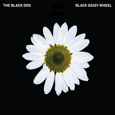 Black Daisy Wheel (Limited Edition Vinyl) by The Black Dog (Vinyl)