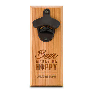 Cedar Wood Wall Mount Bottle Opener - Beer Makes Me Hoppy Etching