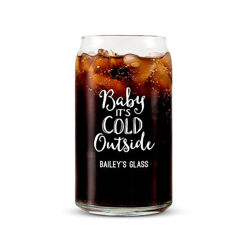 Can Shaped Glass Personalized - Baby It's Cold Outside Printing White