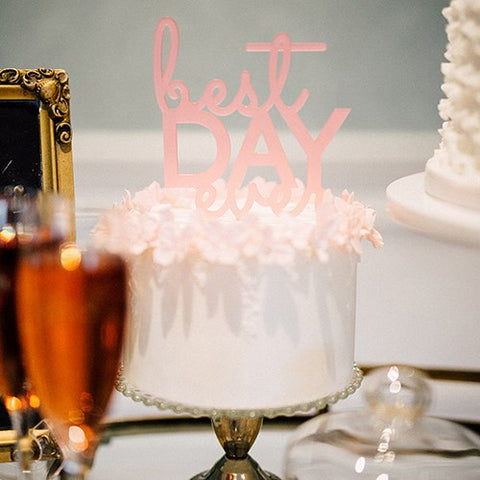 Best Day Ever Acrylic Sign - Dark Pink