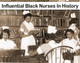 Influential Black Nurses in History and Cultural Competence in Nursing