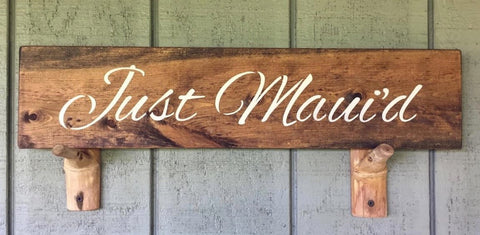 Just Maui'd Signs