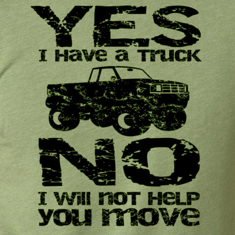 Yes I Have a Truck Funny Novelty T Shirt