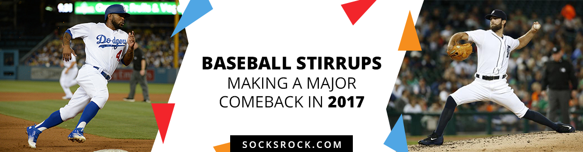 Baseball Stirrups Making a Major Comeback in 2017