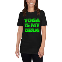 Load image into Gallery viewer, YOGA IS MY DRUG-Short-Sleeve Unisex T-Shirt