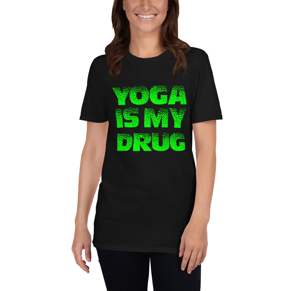 YOGA IS MY DRUG-Short-Sleeve Unisex T-Shirt