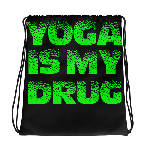 Drawstring Bag-Yoga Is My Drug