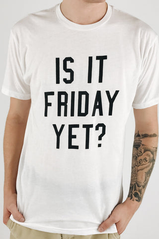 Is It Friday Yet? Tee