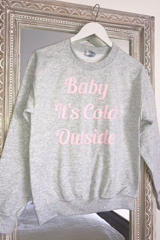 Winter Baby It's Cold Outside Sweatshirt