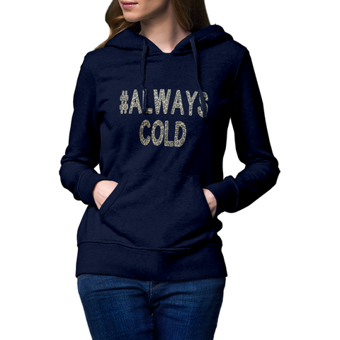 Ladies Always Cold Hoodie Rachel J Designs