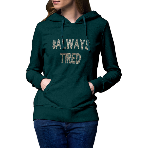 Ladies Always Tired Hoodie