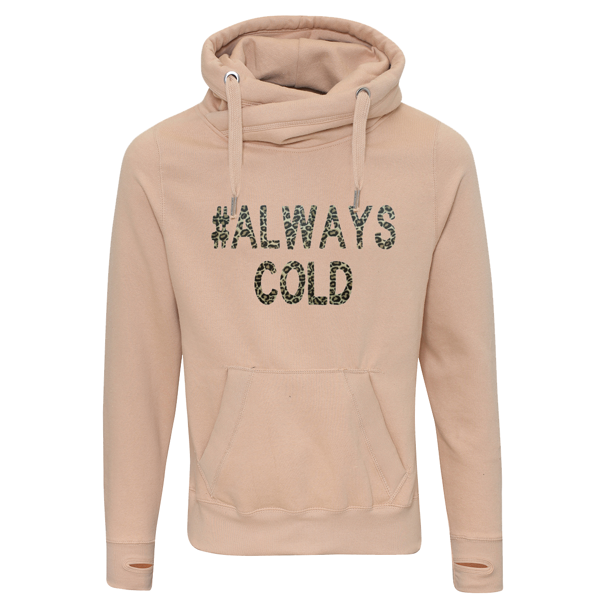 Cowl neck #Always Cold Hoodie
