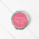 Mama You Got This Pocket Mirror. Rachel j Designs