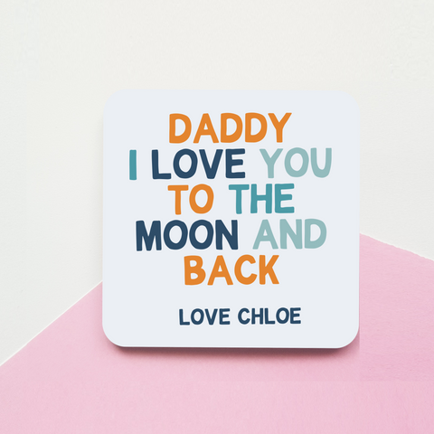 Personalised Daddy I love you Coaster